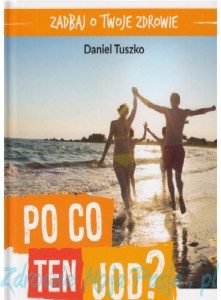 Po co ten jod? Daniel Tuszko PU